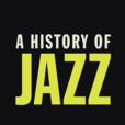 A History of Jazz Podcast show