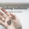 Hashtag Authentic - a podcast for online brands, businesses and creatives show
