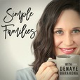 Simple Families Podcast: Parenting | Simple Living | Minimalism | Purposeful Life with Kids + Family show