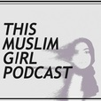 This Muslim Girl Podcast show