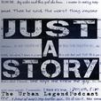 Just A Story: Urban Legend Podcast show