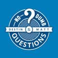 No Dumb Questions show