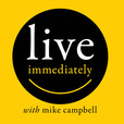 Live Immediately with mike campbell show