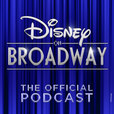 The Official Disney on Broadway Podcast show