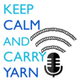 Keep Calm and Carry Yarn: A Knitting and Crochet Podcast show