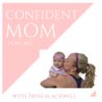 The Confident Mom Podcast  show