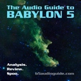 The Audio Guide to Babylon 5 show