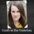 Truth in the Trenches show