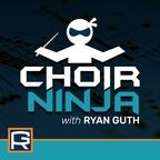 Choir Ninja, with Ryan Guth show