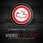 Cornerstone Chapel - Video Podcast show
