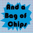 And a Bag of Chips show