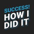 Success! How I Did It show