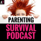 AT Parenting Survival Podcast: Parenting | Child Anxiety | Motherhood | Kids & Family show