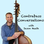 Contrabass Conversations - double bass life on the low end of the spectrum show