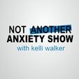 Not Another Anxiety Show show