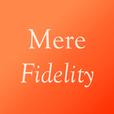 Mere Fidelity show