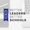 The Better Leaders Better Schools Podcast with Daniel Bauer show