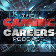 The Gaming Careers Podcast - Game Development/ Gaming Jobs/ Gaming Entrepreneurship show