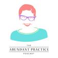 Abundant Practice Podcast show