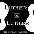 Luthier on Luthier with Michael Bashkin show