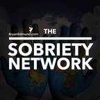 The Sobriety Network: A Recovery Podcast with Bryan Edmund show