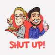 Shut Up! show