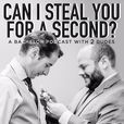 Can I Steal You For a Second? A Bachelor Podcast with Two Dudes show