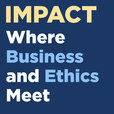 Impact: Where Business and Ethics Meet show