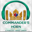 Commander's Horn: A Podcast About Gwent show