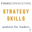 The Strategy Skills Podcast: Management Consulting | Strategy, Operations & Implementation | Critical Thinking show