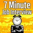 7 Minute Job Interview Podcast - Job Interview Tips | Resume Tips | Career Advice show