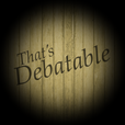 That's Debatable  show