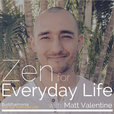 Zen for Everyday Life with Matt Valentine: Mindfulness   Guided Meditation - Buddhaimonia show