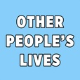 Other People's Lives show