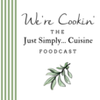 We're Cookin': The Just Simply... Cuisine Foodcast show