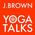 J. Brown Yoga Talks show