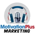 Motivation Plus Marketing Podcast show