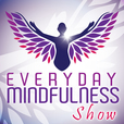 Everyday Mindfulness Show show