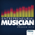 The Entrepreneurial Musician with Andrew Hitz show