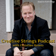 Creative Strings Podcast with Violinist Christian Howes: Exploring intersections between creativity, music education, string playing, DIY music business, and culture. Creative Strings is a non-profit organization with a mission to support music education  show