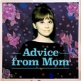 Advice from Mom show