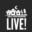 Small Town Monsters LIVE! show