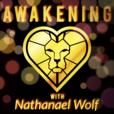 Awakening with Nathanael Wolf show