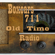 Boxcars711 Old Time Radio show