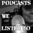 Podcasts We Listen To show