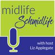 Midlife Schmidlife show
