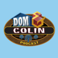 The Dom & Colin Podcast show