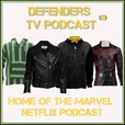 Defenders TV Podcast The home of Marvel's Defenders, Daredevil, Jessica Jones, Luke Cage, Iron Fist and Summer of Spider-Man show