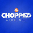 The Chopped Podcast show