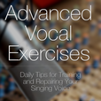 Advanced Vocal Exercises | Singing tips for training and repairing your singing voice | voice lessons, singing lessons, vocal training, speech level singing show